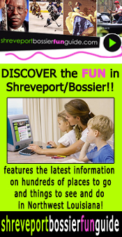 Shreveport Bossier Fun Guide